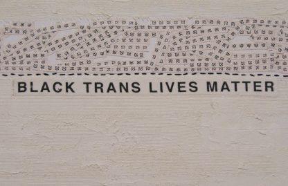 Black Trans Lives Matter (detail): Black Lives Matter, nan genger